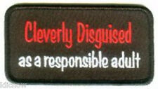 "CLEVERLY DISGUISED AS A RESPONSIBLE ADULT PATCH 9CM X 4CM (3 1/2"" X 1 1/2"")"