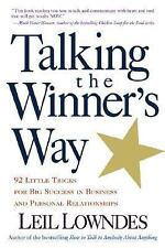Talking the Winner's Way : 92 Little Tricks for Big Success in Business and...