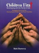 Children First: Worshipping with the Family of God by Burrows, Mark