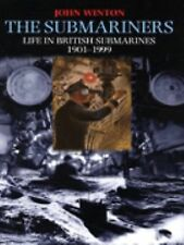 The Submariners: Life in British Submarines 1901-1999-ExLibrary