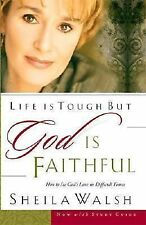 Life Is Tough But God Is Faithful How To See God's Love In Difficult Times Walsh