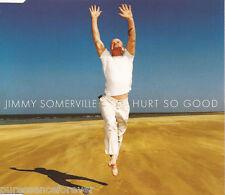 JIMMY SOMERVILLE - Hurt So Good (UK 4 Tk CD Single Pt 1)