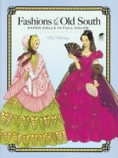 NEW FASHION DESIGNS OF THE OLD SOUTH PAPER DOLLS IN FULL COLOR history Brand new