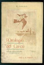 GALLO E. L'OROLOGIO DEL CU-CU' PARAVIA 1902 ILLUSTRAZIONI A. ROSSOTTI INFANZIA
