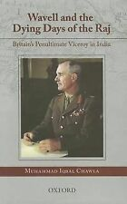 WAVELL AND THE DYING DAYS OF THE RAJ: BRITAIN'S PENULT