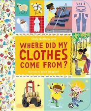Where Did My Clothes Come From? by Chris Butterworth  NEW