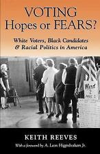 Voting Hopes or Fears: White Voters, Black Candidates, and Racial Politics in Am