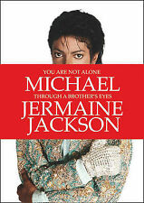 You are Not Alone: Michael, Through a Brother's Eyes by Jermaine Jackson (Paperb