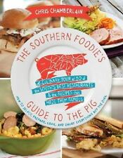 The Southern Foodie's Guide to the Pig: A Culinary Tour of the South's Best Rest