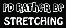 Lettering Car Decal Sticker I'D RATHER BE STRETCHING ASHTANGA HOT YOGA CORE