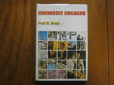 """PAUL  DUNN  (Died in 1998) Signed  Book (""""ANXIOUSLY  ENGAGED""""-1974  1st  Edition"""