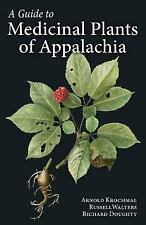 A Guide to Medicinal Plants of Appalachia by Arnold Krochmal, Russell Walters...