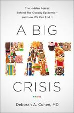 A Big Fat Crisis: The Hidden Forces Behind the Obesity Epidemic ? and How We...