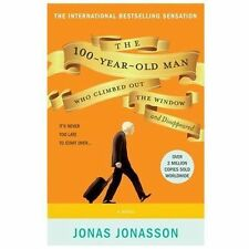 The 100-Year-Old Man Who Climbed Out the Window and Disappeared by Jonasson, Jo