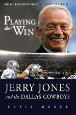 NEW - Playing to Win: Jerry Jones and the Dallas Cowboys by Magee, David