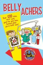 Belly Achers: Over 600 Clean, Never Mean, Good for Your Bean, Funniest-ExLibrary