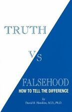 Truth vs. Falsehood : How to Tell the Difference by David R. Hawkins (2005,...