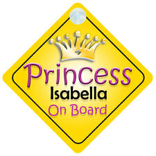 Princess Isabella On Board Girl Car Sign Child/Baby Gift/Present 002
