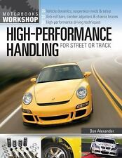 High-Performance Handling for Street or Track: Vehicle dynamics, suspension mods