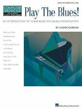 Play the Blues!: An Introduction to 12-Bar Blues and Blues Improvisation