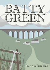 Batty Green, Good Condition Book, Dennis Brickles, ISBN 9781857567250