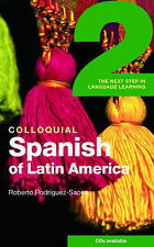 Colloquial Spanish of Latin America 2: The Next Step in Language Learning (Collo
