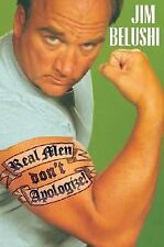 Real Men Don't Apologize! by Jim Belushi (2006, Hardcover) 1ST EDITION
