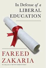 In Defense of a Liberal Education by Fareed Zakaria (2015, Hardcover)