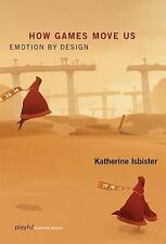Playful Thinking: How Games Move Us : Emotion by Design by Katherine Isbister...