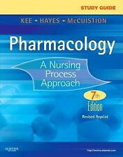 Study Guide for Pharmacology - : A Nursing Process Approach...