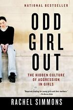 Odd Girl Out: The Hidden Culture of Aggression in Girls by Rachel Simmons