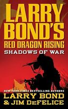 Larry Bond's Red Dragon Rising: Shadows of War-ExLibrary