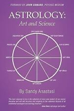 Astrology : Art and Science by Sandy Anastasi (2013, Paperback)