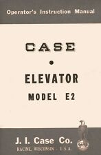 CASE Elevator Model E 2 E2 Operators Manual