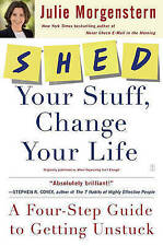 Shed Your Stuff, Change Your Life: A Four-Step..., Morgenstern, Julie 0743250907