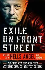 Exile on Front Street : My Life As a Hells Angel... and Beyond by George...