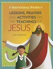 Lessons, Prayers and Activities on the Teachings of Jesus by Lee Danesco...