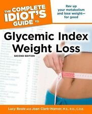 The Complete Idiot's Guide to Glycemic Index Weight Loss, 2nd Edition (Idiot's..