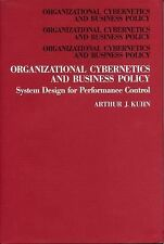 Organizational Cybernetics and Business Policy: System Design for Performance Co