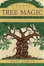 NEW - Celtic Tree Magic: Ogham Lore and Druid Mysteries by Forest, Danu