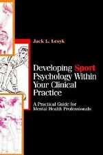 Developing Sport Psychology Within Your Clinical Practice: A Practical Guide for