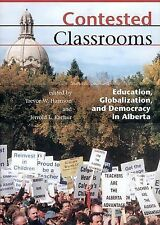 Contested Classrooms: Education, globalization, and Democracy in Alberta