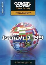 Isaiah 1-39: Prophet to the Nations (Cover to Cover Bible Study)