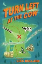 Turn Left at the Cow by Lisa Bullard (2013, Hardcover)