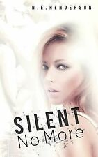 Silent No More : A Novel, Book 1 by N. E. Henderson (2013, Paperback)