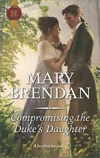 Compromising the Duke's Daughter (Harlequin Historical)