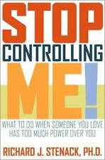 Stop Controlling Me! What to Do When Someone You Love Has Too Much Pow-ExLibrary