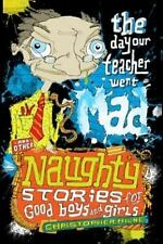 The Day Our Teacher Went Mad (Naughty Stories for Good Boys and Girls)