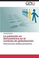 La Jubilaci�n en Iberoam�rica en el Contexto de Globalizaci�n by Gamarra...