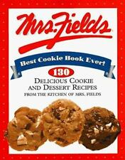 Mrs. Fields Best Cookie Book Ever!: 130 Delicious Cookie and Dessert Recipes fro